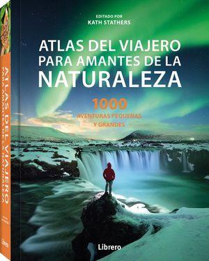 ATLAS DEL VIAJERO PARA AMANTES DE LA NATURALEZA *