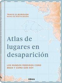 ATLAS DE LUGARES EN DESAPARICION *