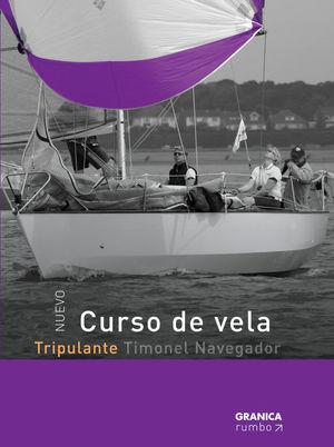 CURSO DE VELA - TRIPULANTE. TOMO 1. TIMONEL NAVEGADOR *