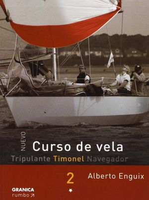 CURSO DE VELA - TRIPULANTE TIMONEL NAVEGADOR. TOMO 2 *