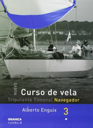 CURSO DE VELA - TRIPULANTE TIMONEGL NAVEGADOR. TOMO 3 *