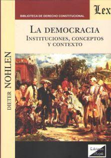 DEMOCRACIA. INSTITUCIONES, CONCEPTOS Y CONTEXTO *