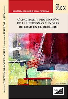 CAPACIDAD Y PROTECCION DE LAS PERSONAS MENORES DE EDAD EN EL DERECHO *