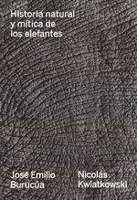 HISTORIA NATURAL Y MITICA DE LOS ELEFANTES *