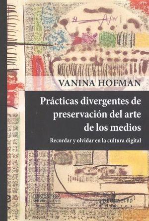 PRACTICAS DIVERGENTES PRESERVACION DEL ARTE DE LOS MEDIOS *
