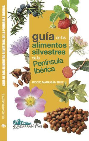 GUIA DE LOS ALIMENTOS SILVESTRES DE LA PENINSULA IBERICA *
