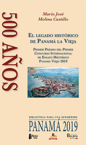 500 AÑOS EL LEGADO HISTÓRICO DE PANAMÁ LA VIEJA *