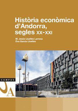 HISTORIA ECONOMICA D'ANDORRA, SEGLES XX-XXI  *